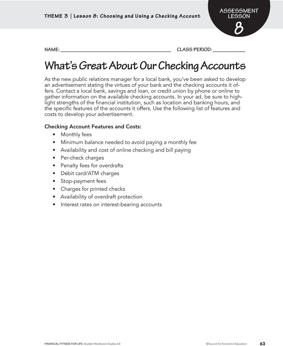 Contact a local bank, savings and loan, or credit union by phone or online to gather information on the available checking accounts.