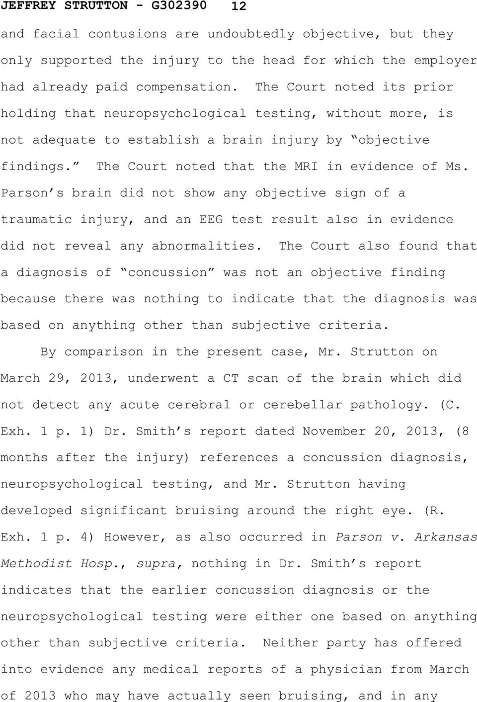 Parson s brain did not show any objective sign of a traumatic injury, and an EEG test result also in evidence did not reveal any abnormalities.
