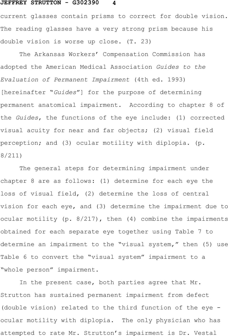1993) [hereinafter Guides ] for the purpose of determining permanent anatomical impairment.