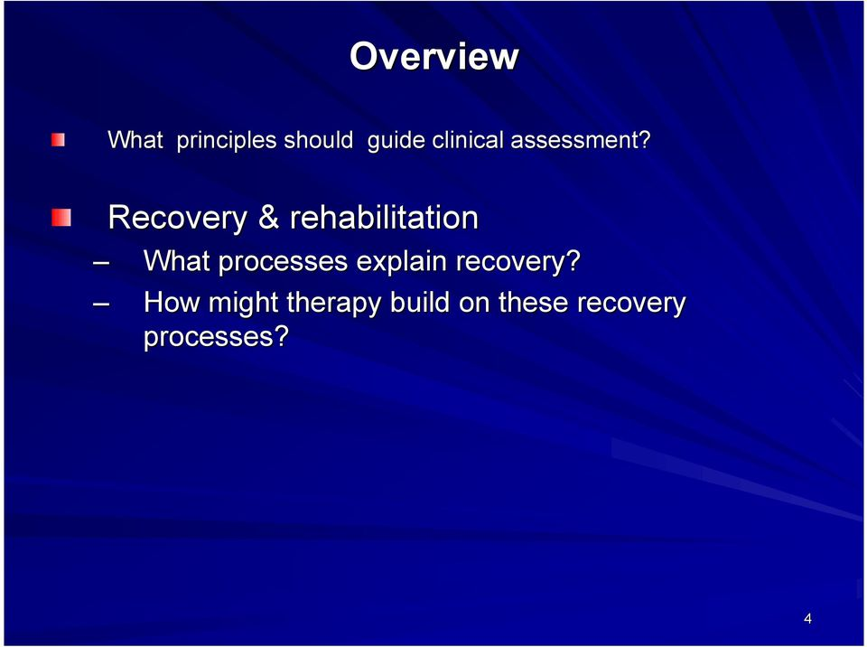 Recovery & rehabilitation What processes
