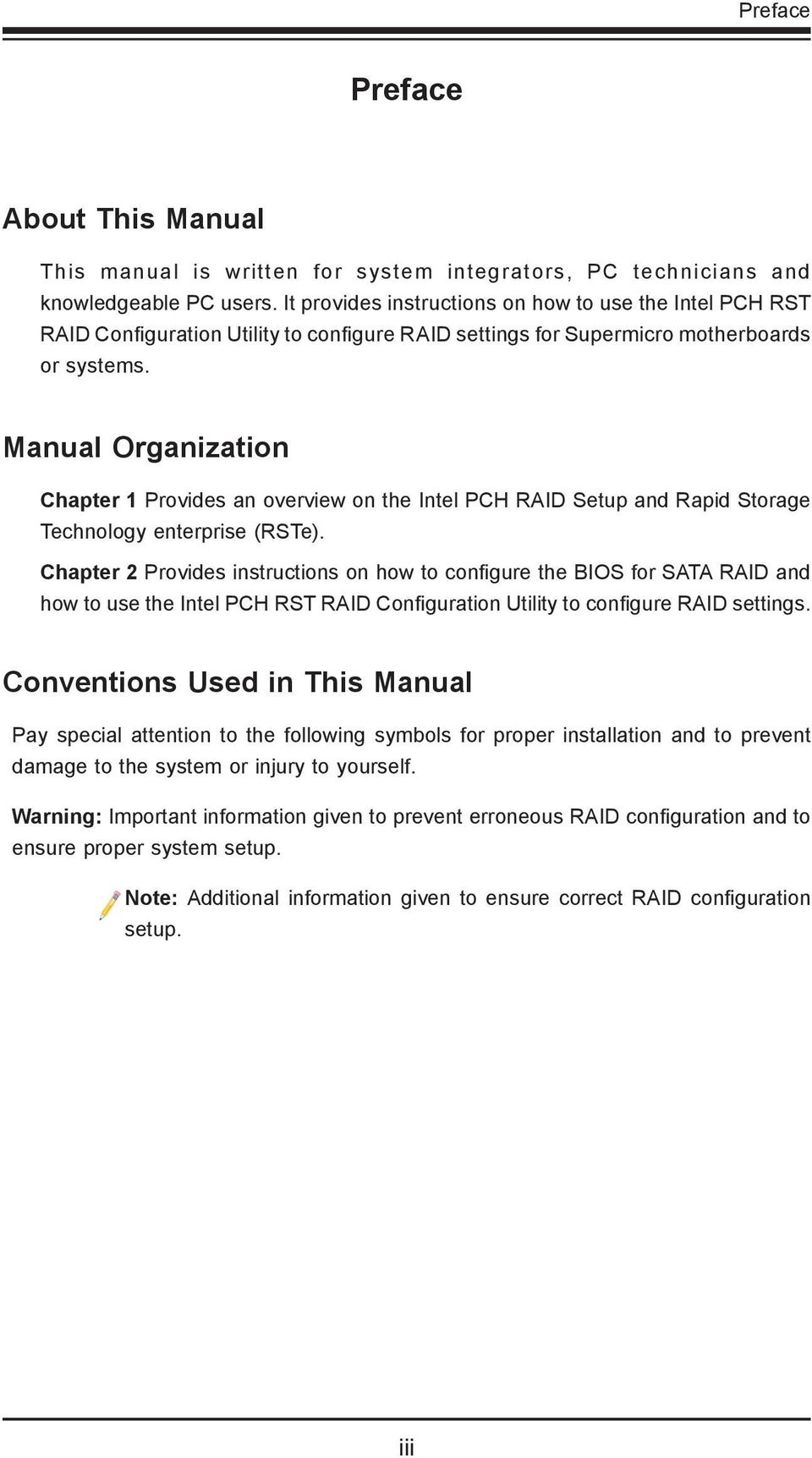 Manual Organization Chapter 1 Provides an overview on the Intel PCH RAID Setup and Rapid Storage Technology enterprise (RSTe).