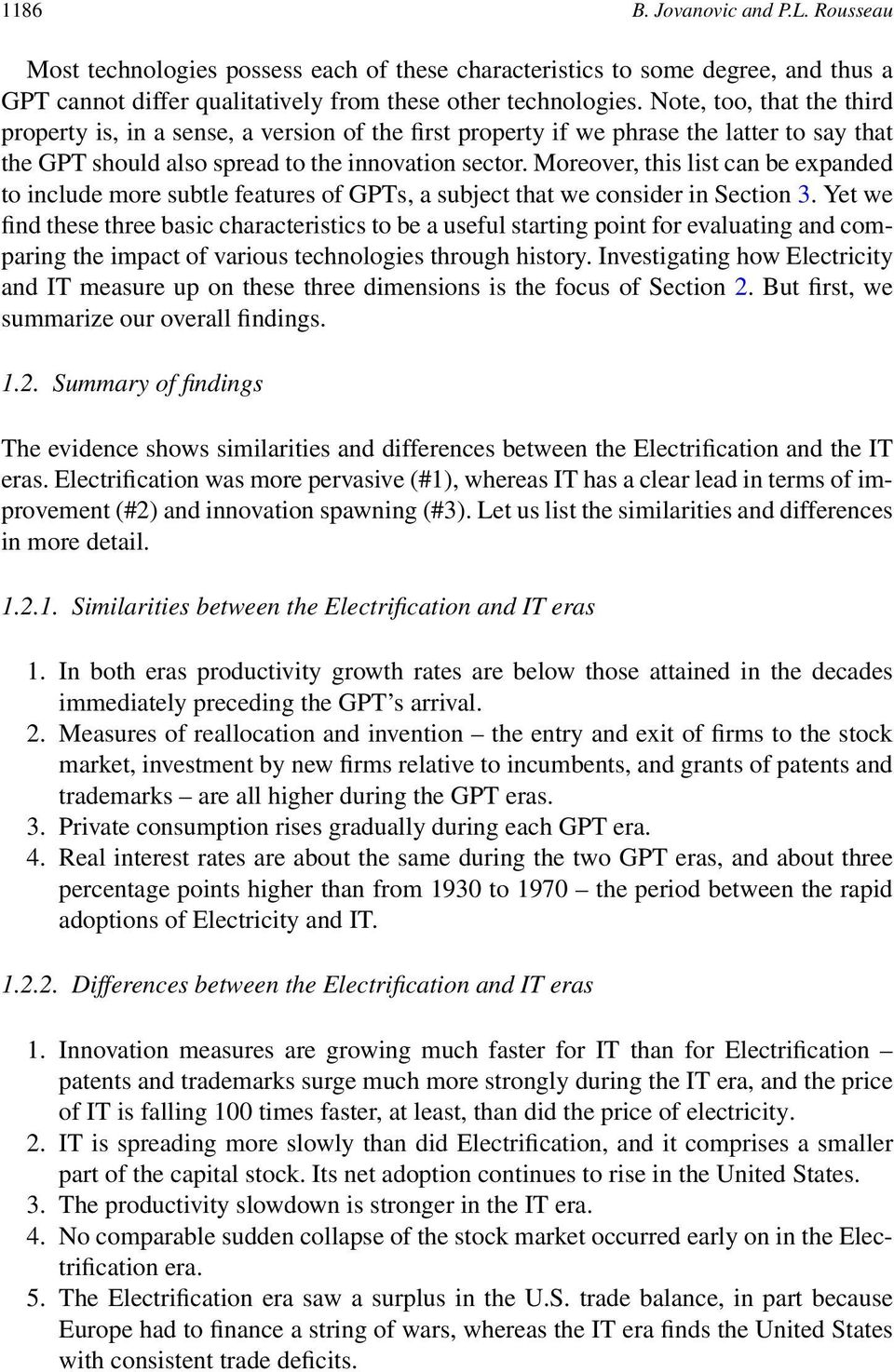 Moreover, this list can be expanded to include more subtle features of GPTs, a subject that we consider in Section 3.