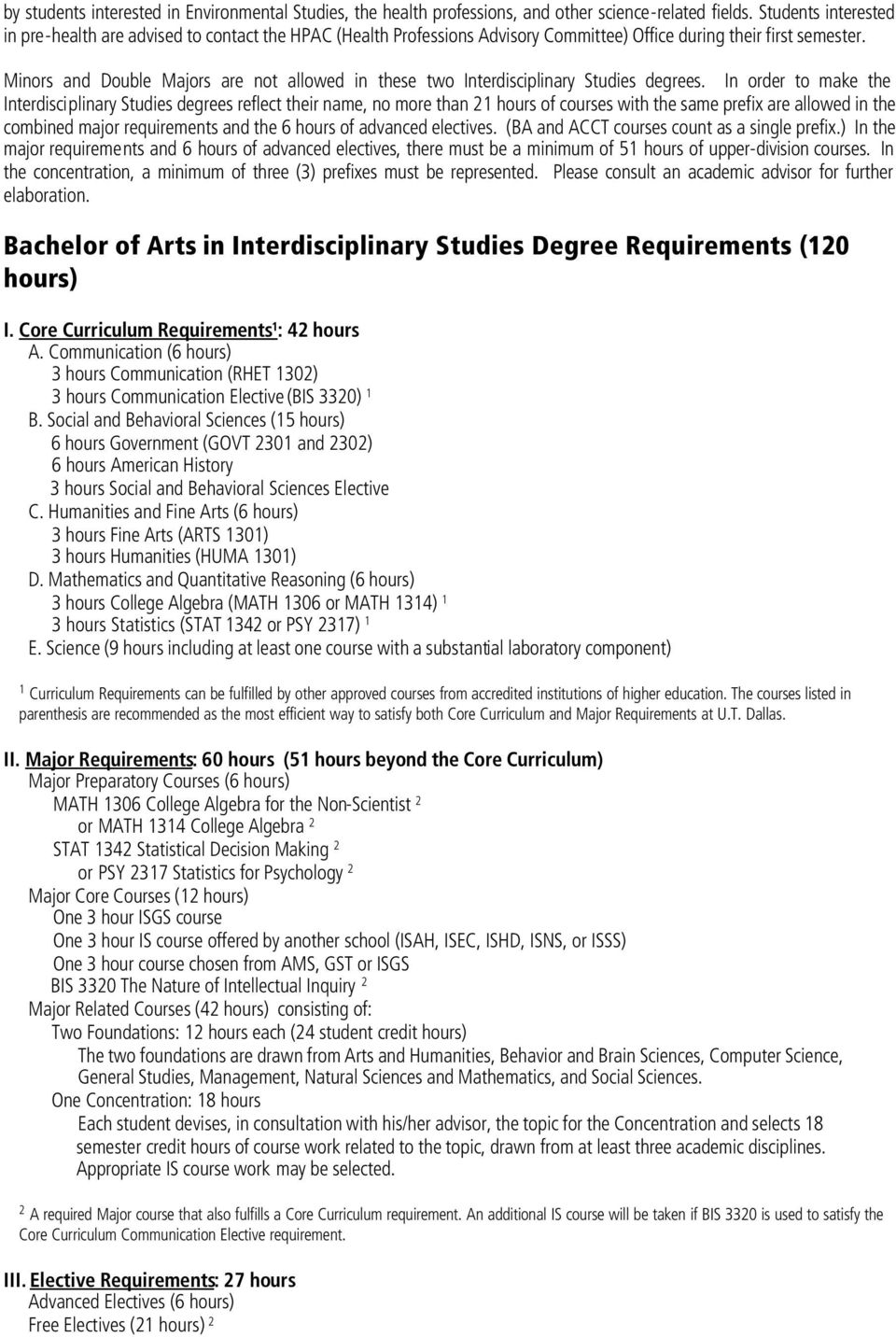 Minors and Double Majors are not allowed in these two Interdisciplinary Studies degrees.