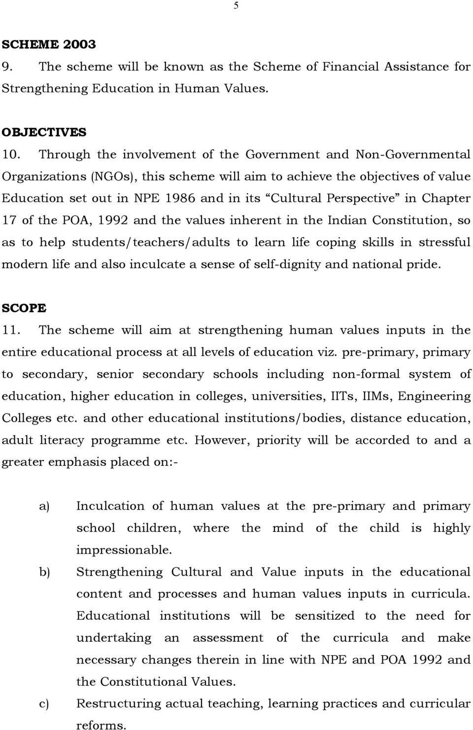 Perspective in Chapter 17 of the POA, 1992 and the values inherent in the Indian Constitution, so as to help students/teachers/adults to learn life coping skills in stressful modern life and also