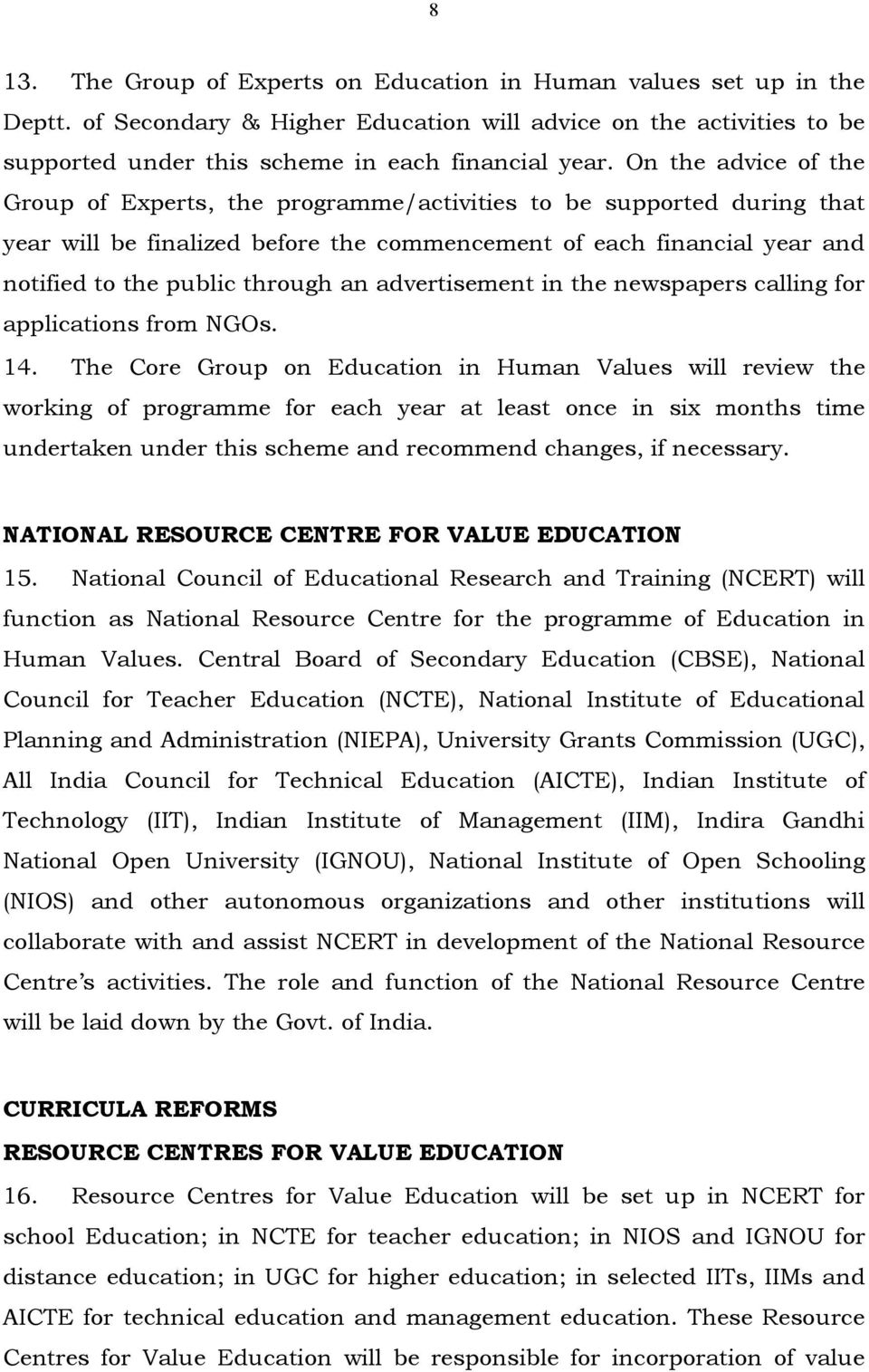advertisement in the newspapers calling for applications from NGOs. 14.