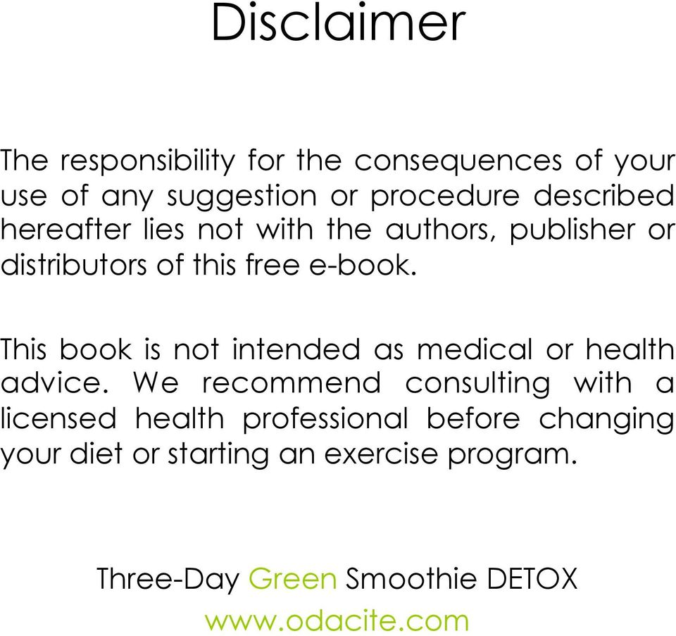 free e-book. This book is not intended as medical or health advice.