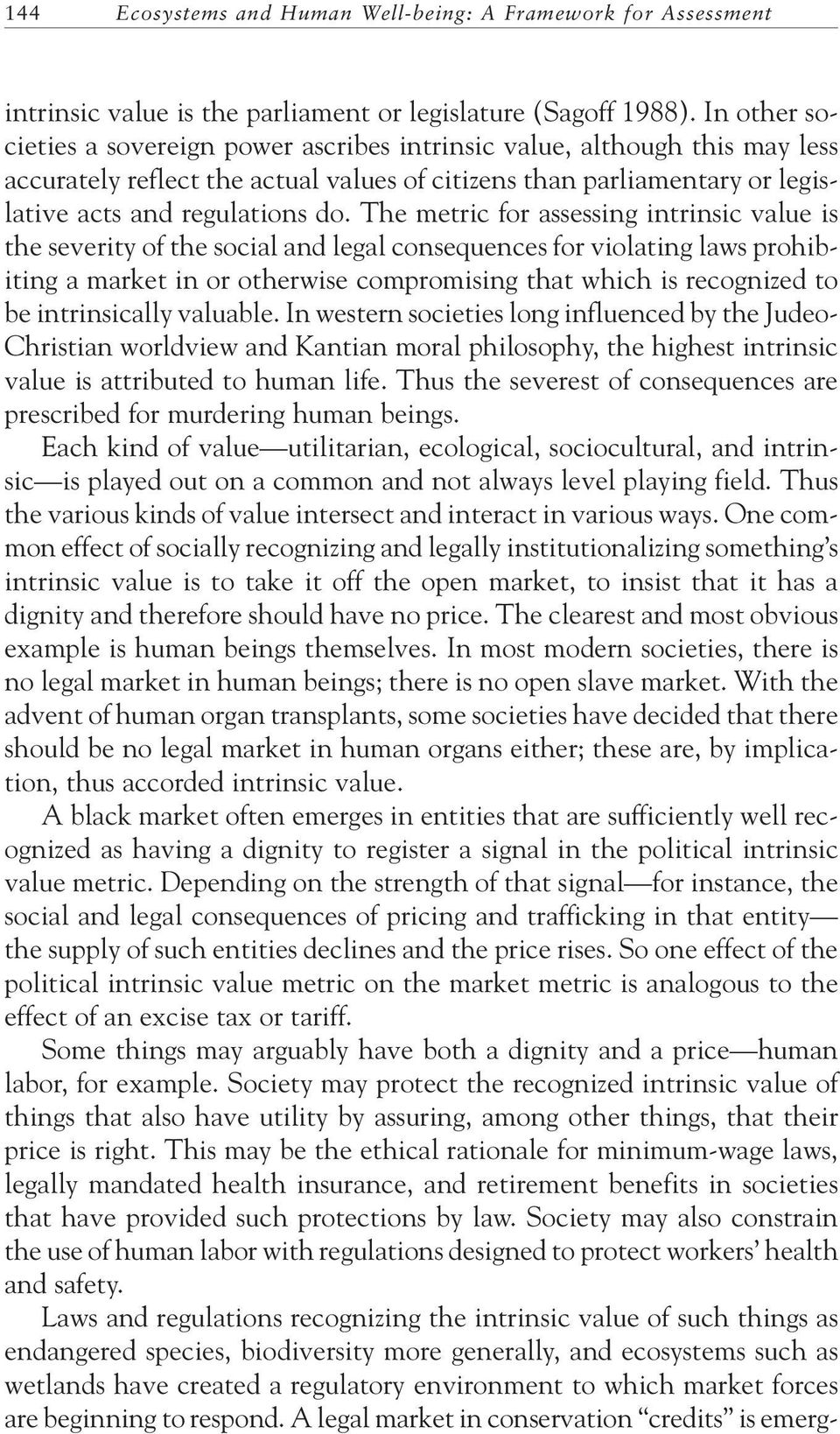 The metric for assessing intrinsic value is the severity of the social and legal consequences for violating laws prohibiting a market in or otherwise compromising that which is recognized to be