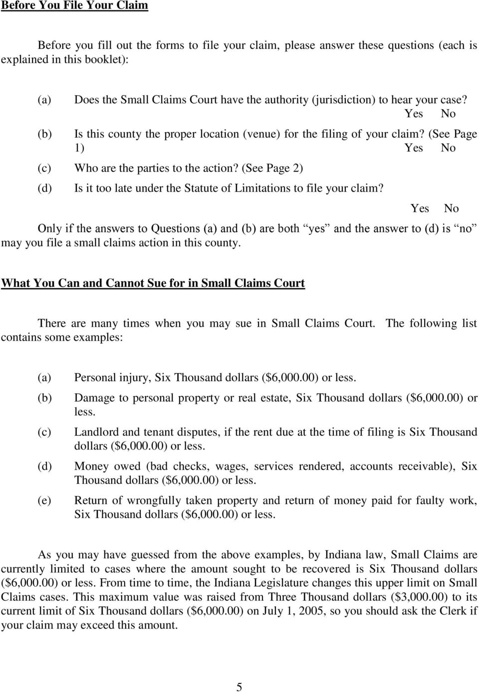 (See Page 2) (d) Is it too late under the Statute of Limitations to file your claim?