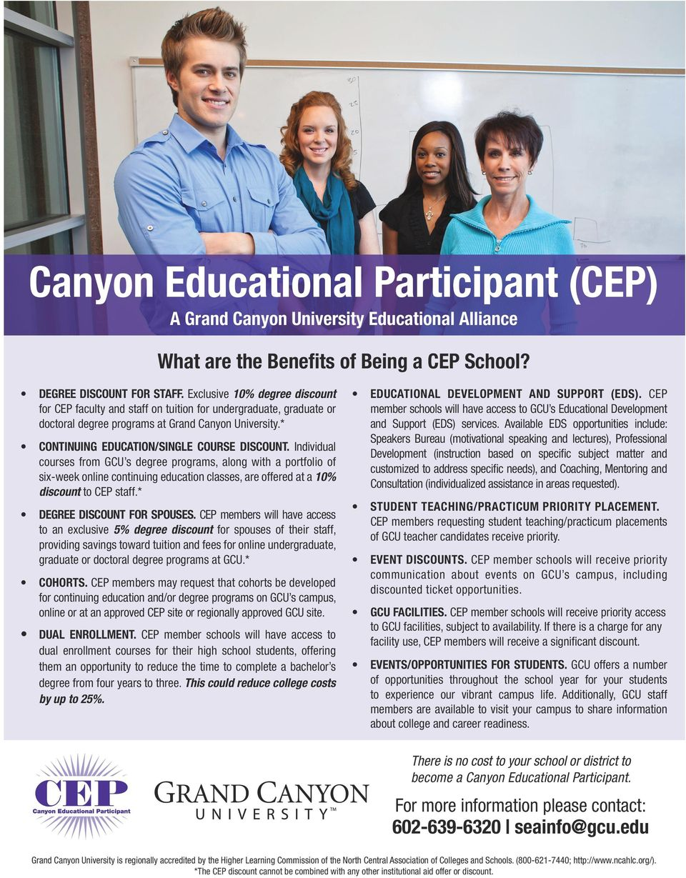 * six-week online continuing education classes, are offered at a 10% discount to CEP staff.* DEGREE DISCOUNT FOR SPOUSES.