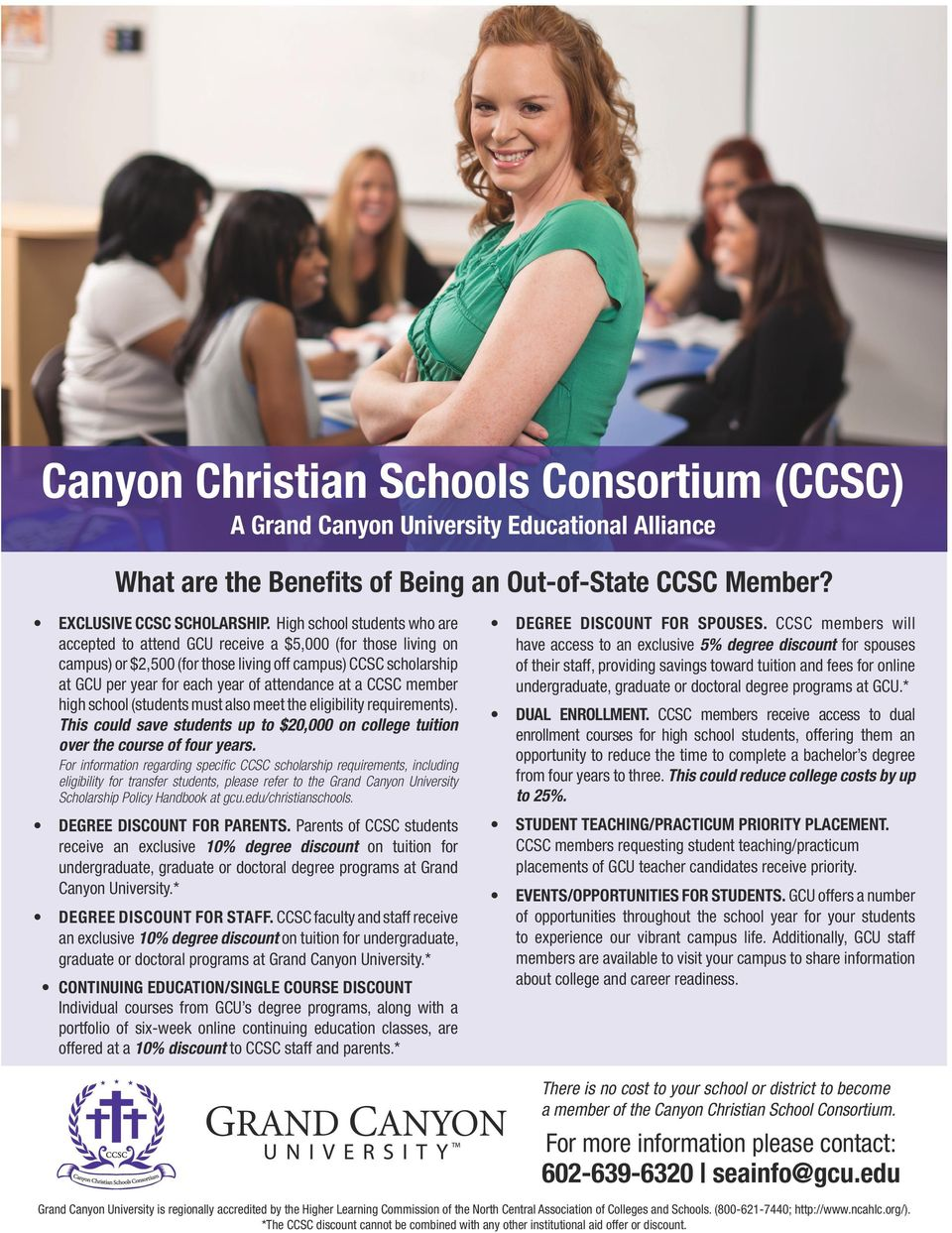at a CCSC member high school (students must also meet the eligibility requirements). This could save students up to $20,000 on college tuition over the course of four years.