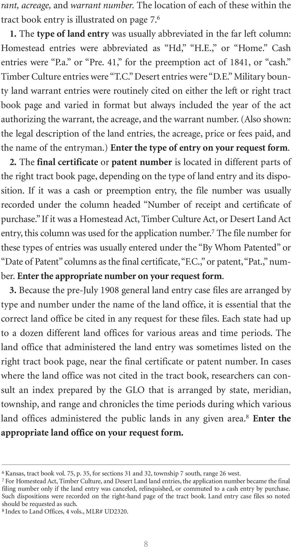 41, for the preemption act of 1841, or cash. Timber Culture entries were T.C. Desert entries were D.E.