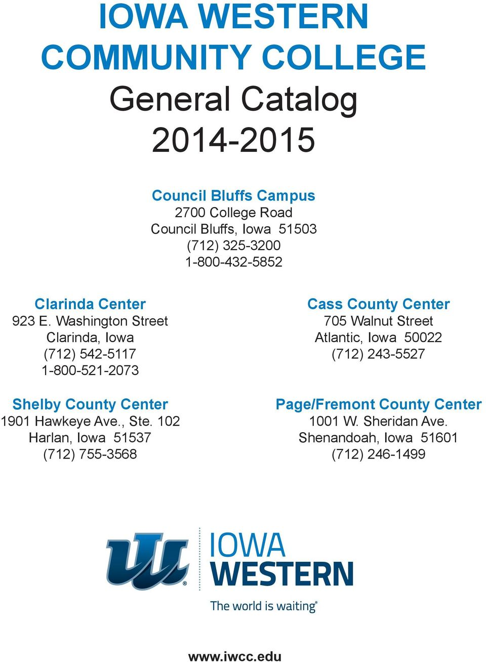 Wahington Street Clarinda, Iowa (712) 542-5117 1-800-521-2073 Shelby County Center 1901 Hawkeye Ave., Ste.