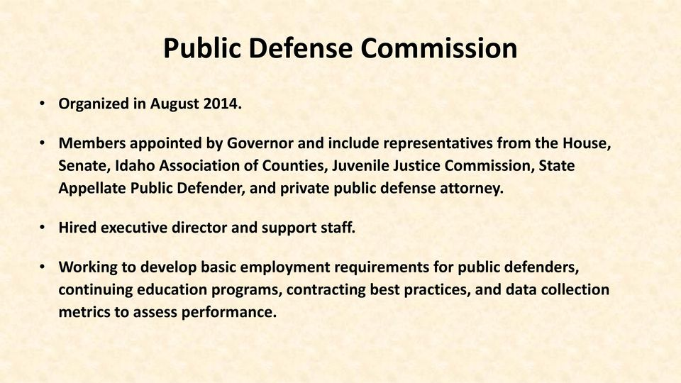 Justice Commission, State Appellate Public Defender, and private public defense attorney.