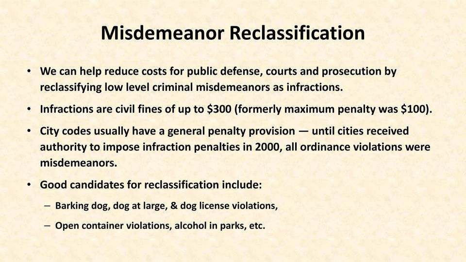City codes usually have a general penalty provision until cities received authority to impose infraction penalties in 2000, all ordinance