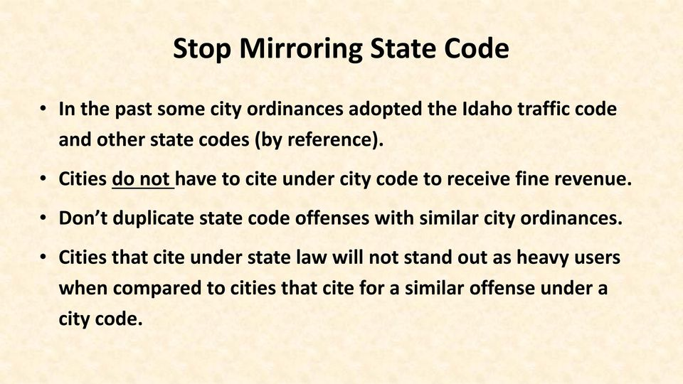 Don t duplicate state code offenses with similar city ordinances.