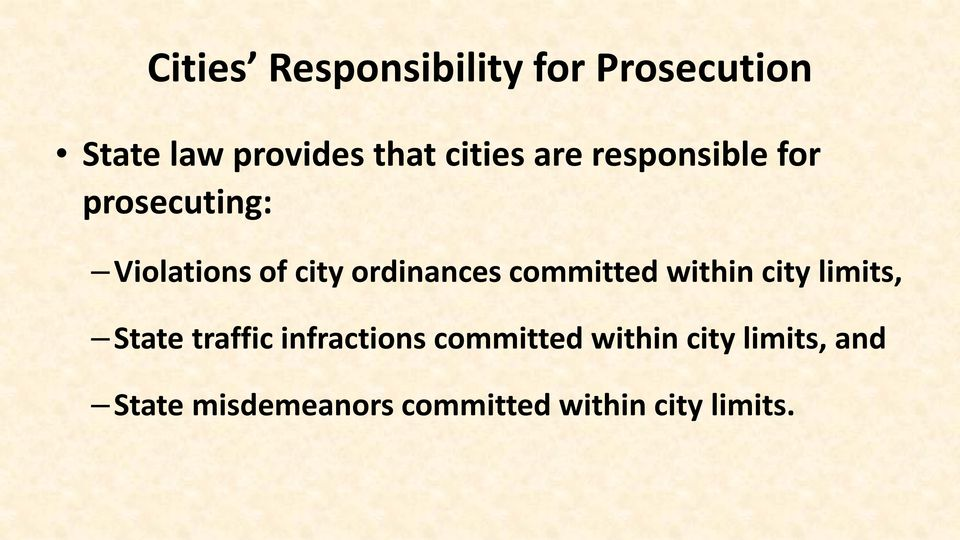 ordinances committed within city limits, State traffic infractions