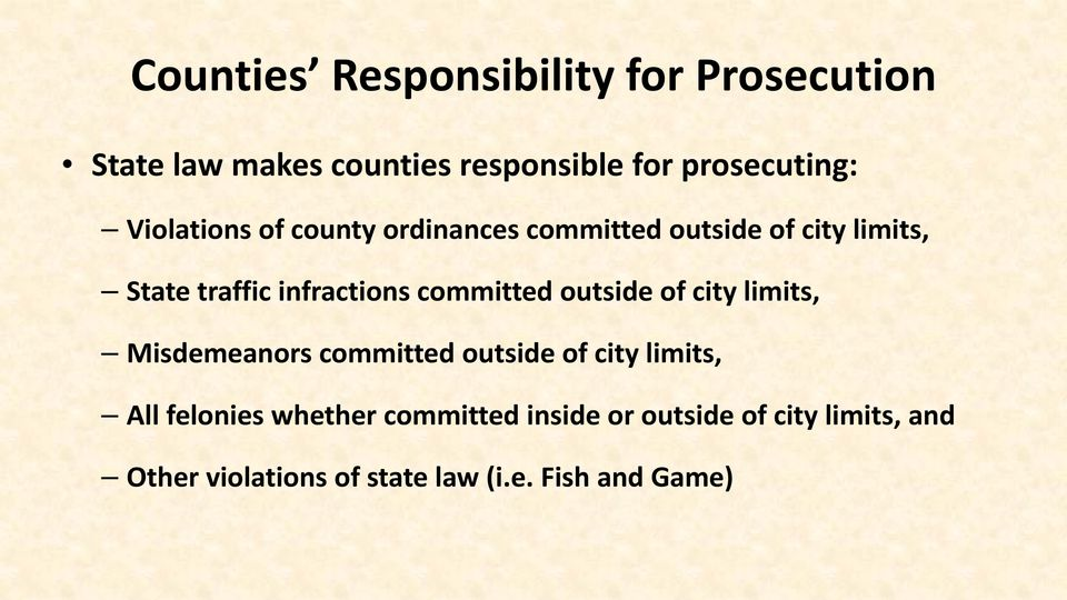 committed outside of city limits, Misdemeanors committed outside of city limits, All felonies
