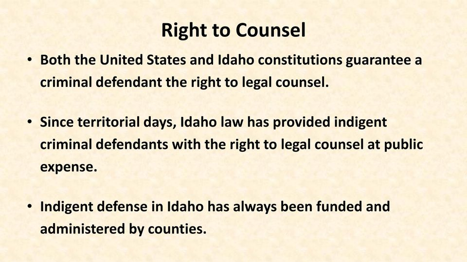 Since territorial days, Idaho law has provided indigent criminal defendants with