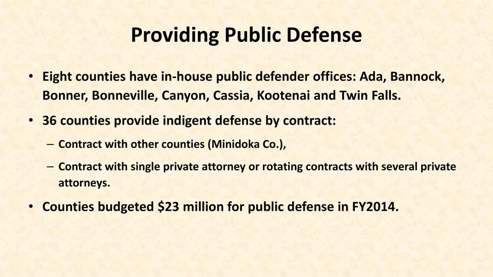 36 counties provide indigent defense by contract: Contract with other counties (Minidoka Co.