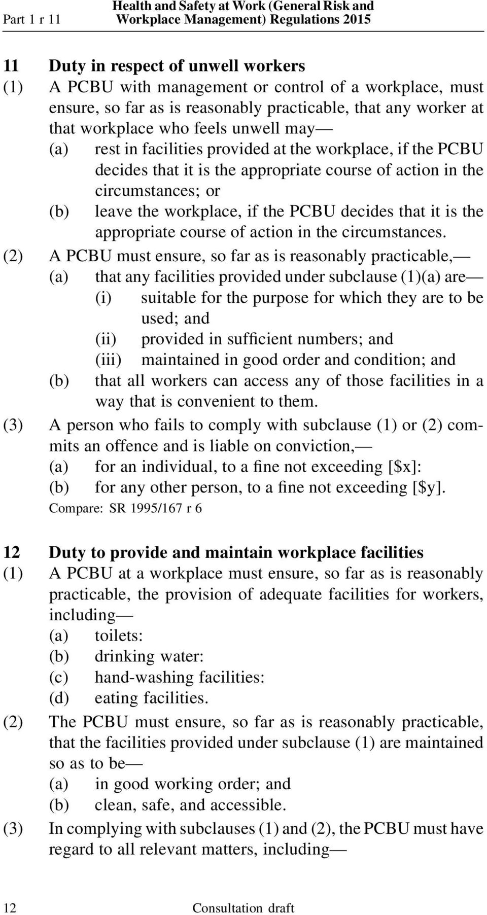 leave the workplace, if the PCBU decides that it is the appropriate course of action in the circumstances.