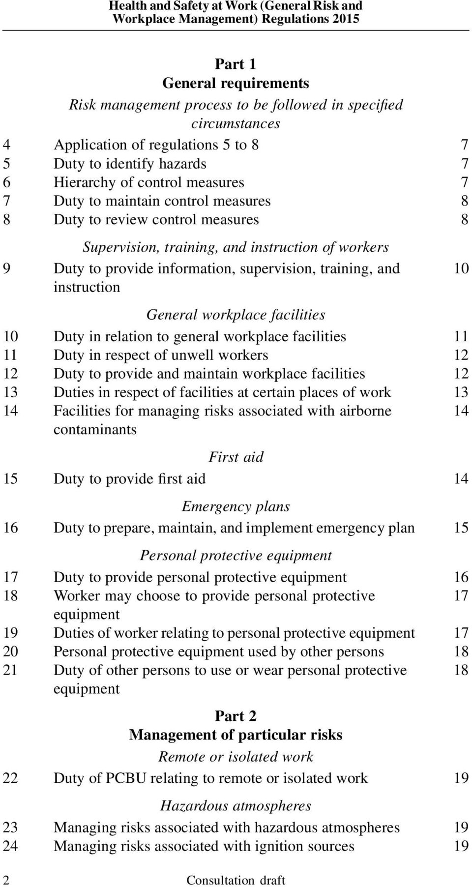 supervision, training, and 10 instruction General workplace facilities 10 Duty in relation to general workplace facilities 11 11 Duty in respect of unwell workers 12 12 Duty to provide and maintain