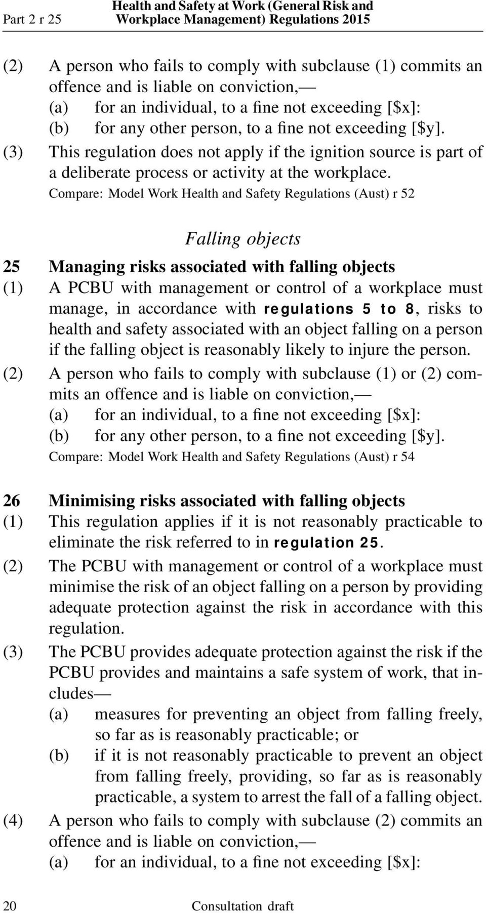 accordance with regulations 5 to 8, risksto health and safety associated with an object falling on a person if the falling object is reasonably likely to injure the person.