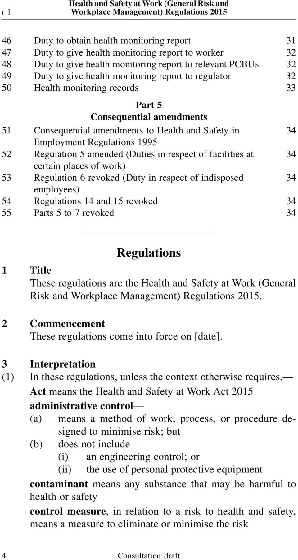 Regulations 1995 52 Regulation 5 amended (Duties in respect of facilities at 34 certain places of work) 53 Regulation 6 revoked (Duty in respect of indisposed 34 employees) 54 Regulations 14 and 15