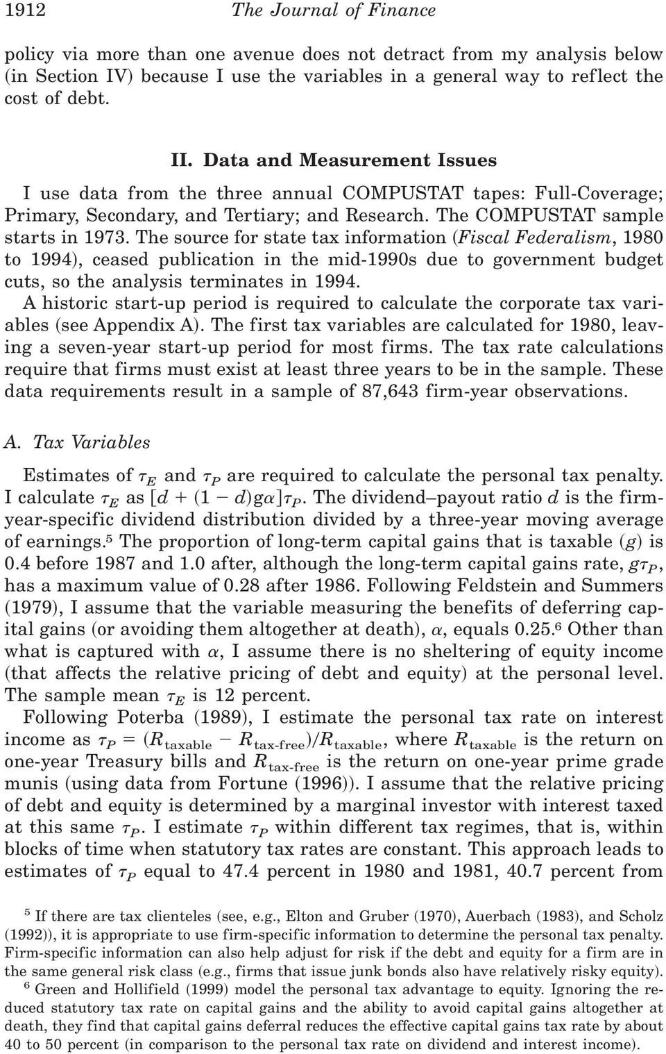 The source for state tax information ~Fiscal Federalism, 1980 to 1994!, ceased publication in the mid-1990s due to government budget cuts, so the analysis terminates in 1994.