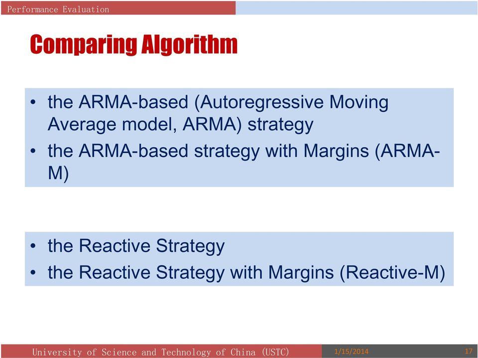 ARMA-based strategy with Margins (ARMA- M) the Reactive