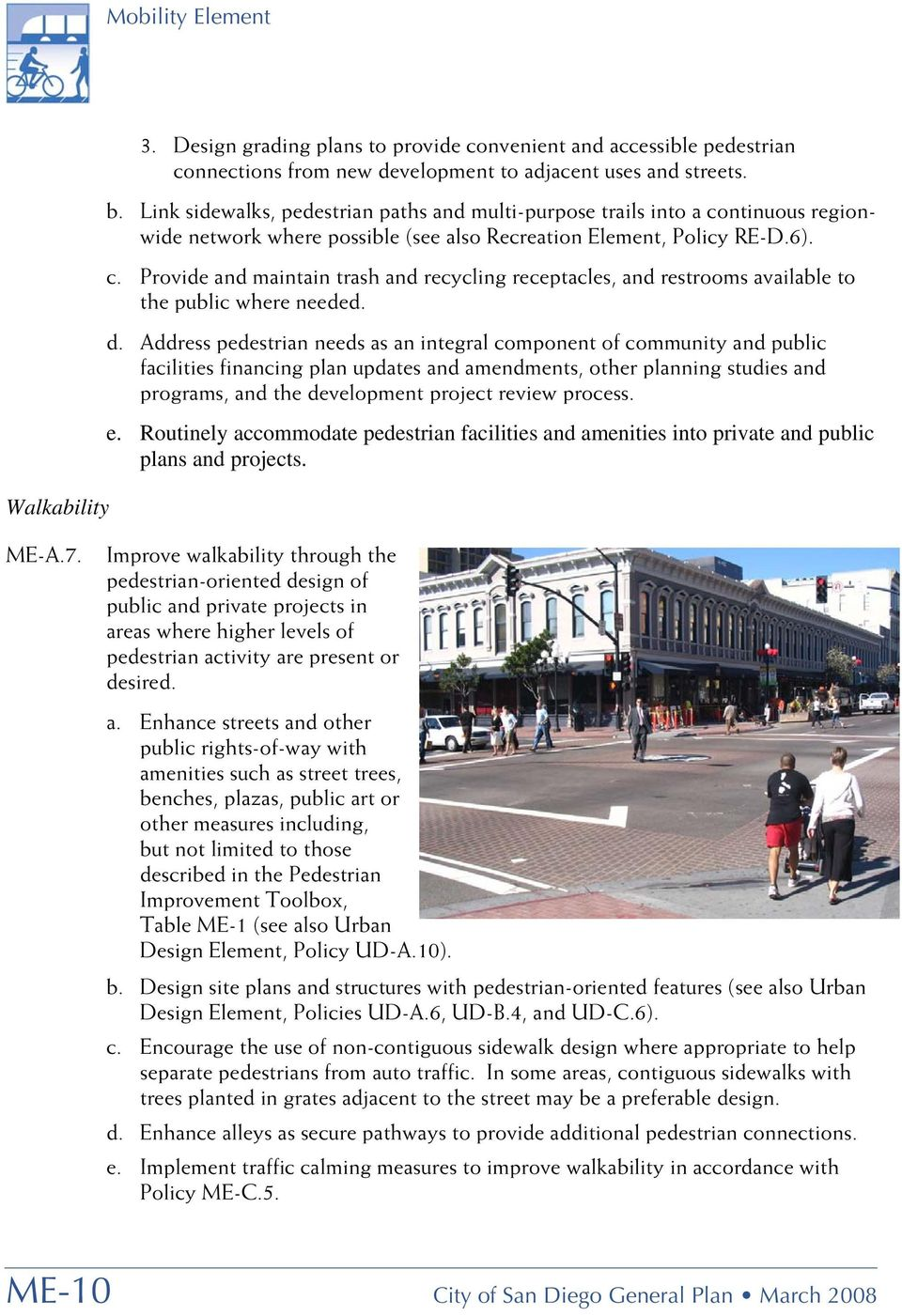 d. Address pedestrian needs as an integral component of community and public facilities financing plan updates and amendments, other planning studies and programs, and the development project review