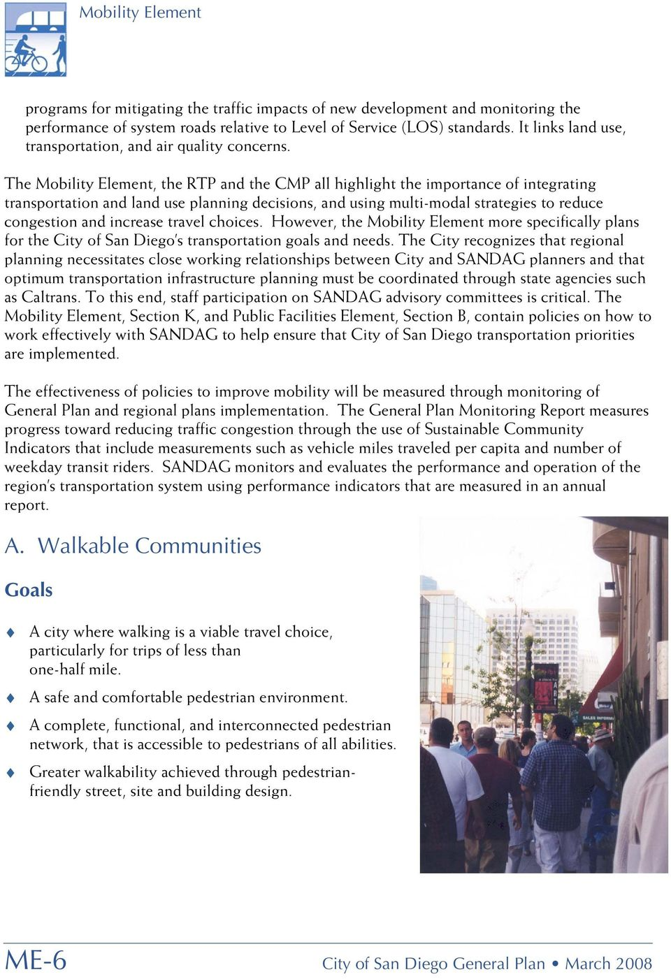 The Mobility Element, the RTP and the CMP all highlight the importance of integrating transportation and land use planning decisions, and using multi-modal strategies to reduce congestion and