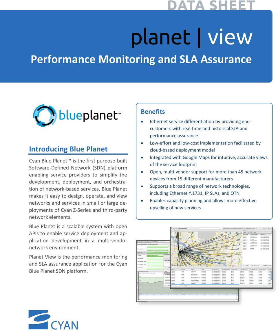 Blue Planet makes it easy to design, operate, and view networks and services in small or large deployments of Cyan Z-Series and third-party network elements.