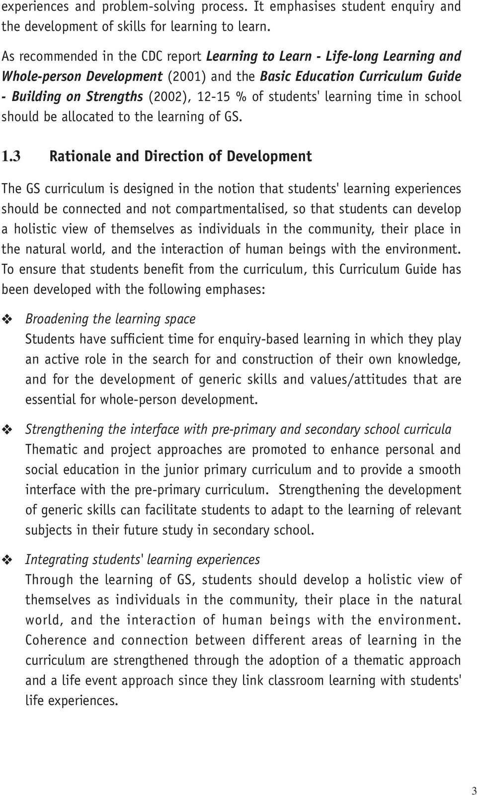 students' learning time in school should be allocated to the learning of GS. 1.