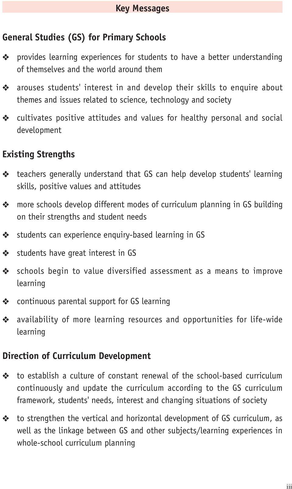 Strengths teachers generally understand that GS can help develop students' learning skills, positive values and attitudes more schools develop different modes of curriculum planning in GS building on