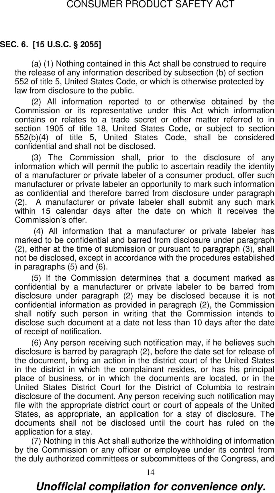 (2) All information reported to or otherwise obtained by the Commission or its representative under this Act which information contains or relates to a trade secret or other matter referred to in