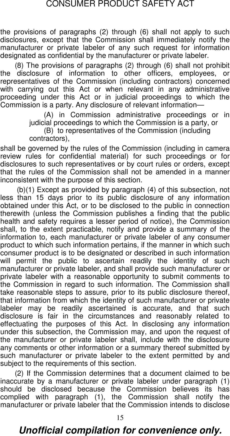 (8) The provisions of paragraphs (2) through (6) shall not prohibit the disclosure of information to other officers, employees, or representatives of the Commission (including contractors) concerned
