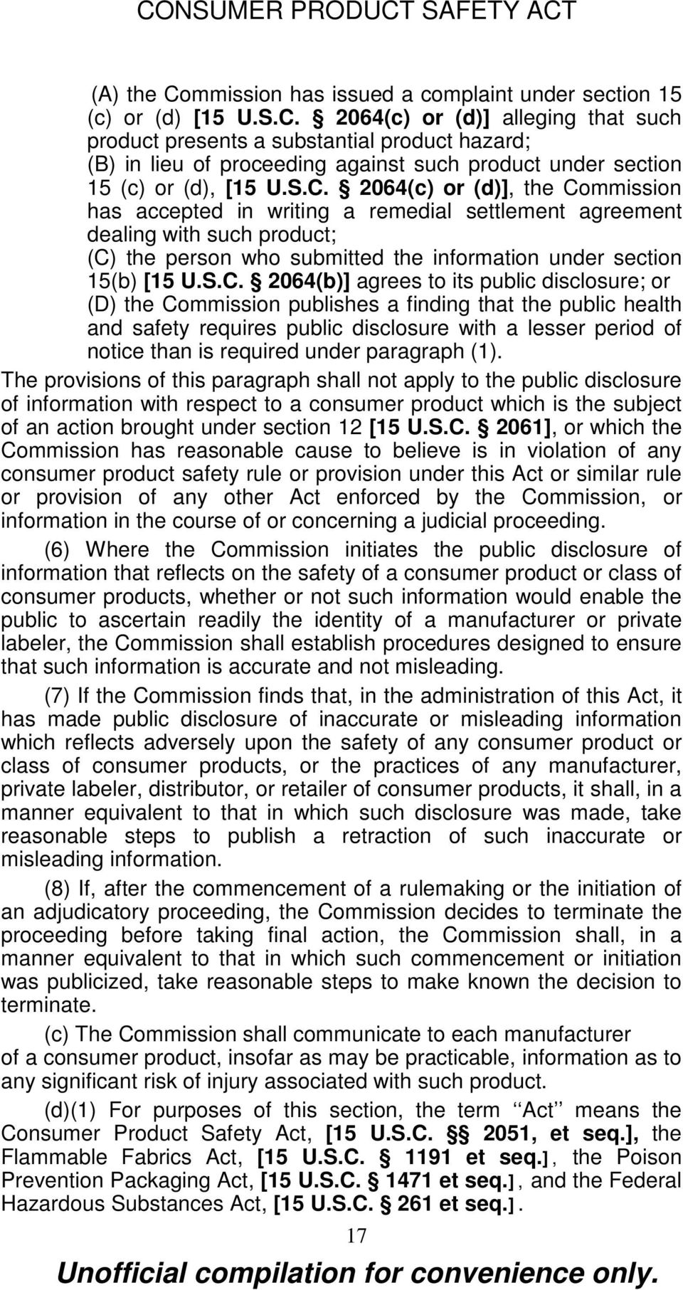 2064(b)] agrees to its public disclosure; or (D) the Commission publishes a finding that the public health and safety requires public disclosure with a lesser period of notice than is required under