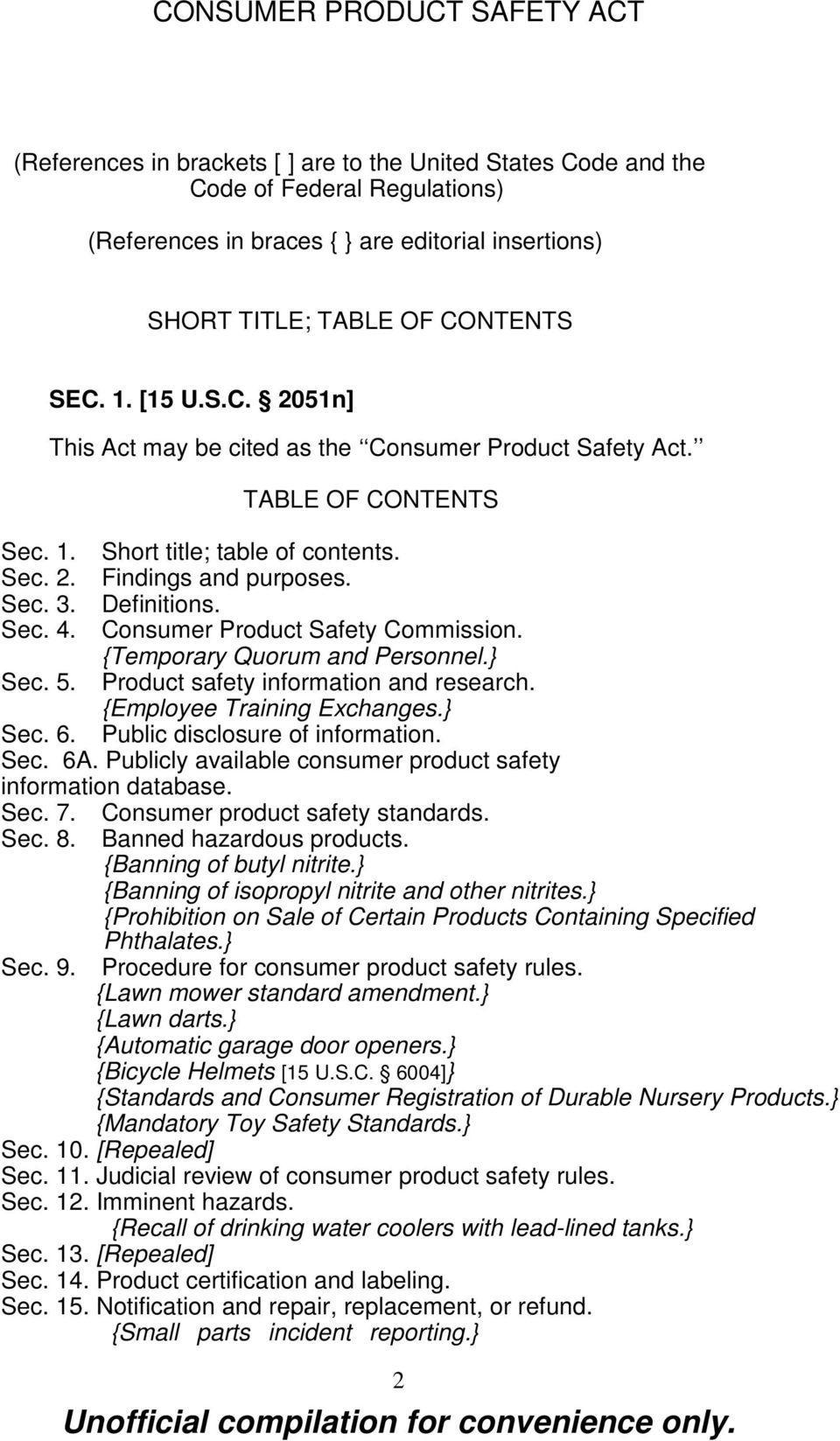 Product safety information and research. {Employee Training Exchanges.} Sec. 6. Public disclosure of information. Sec. 6A. Publicly available consumer product safety information database. Sec. 7.