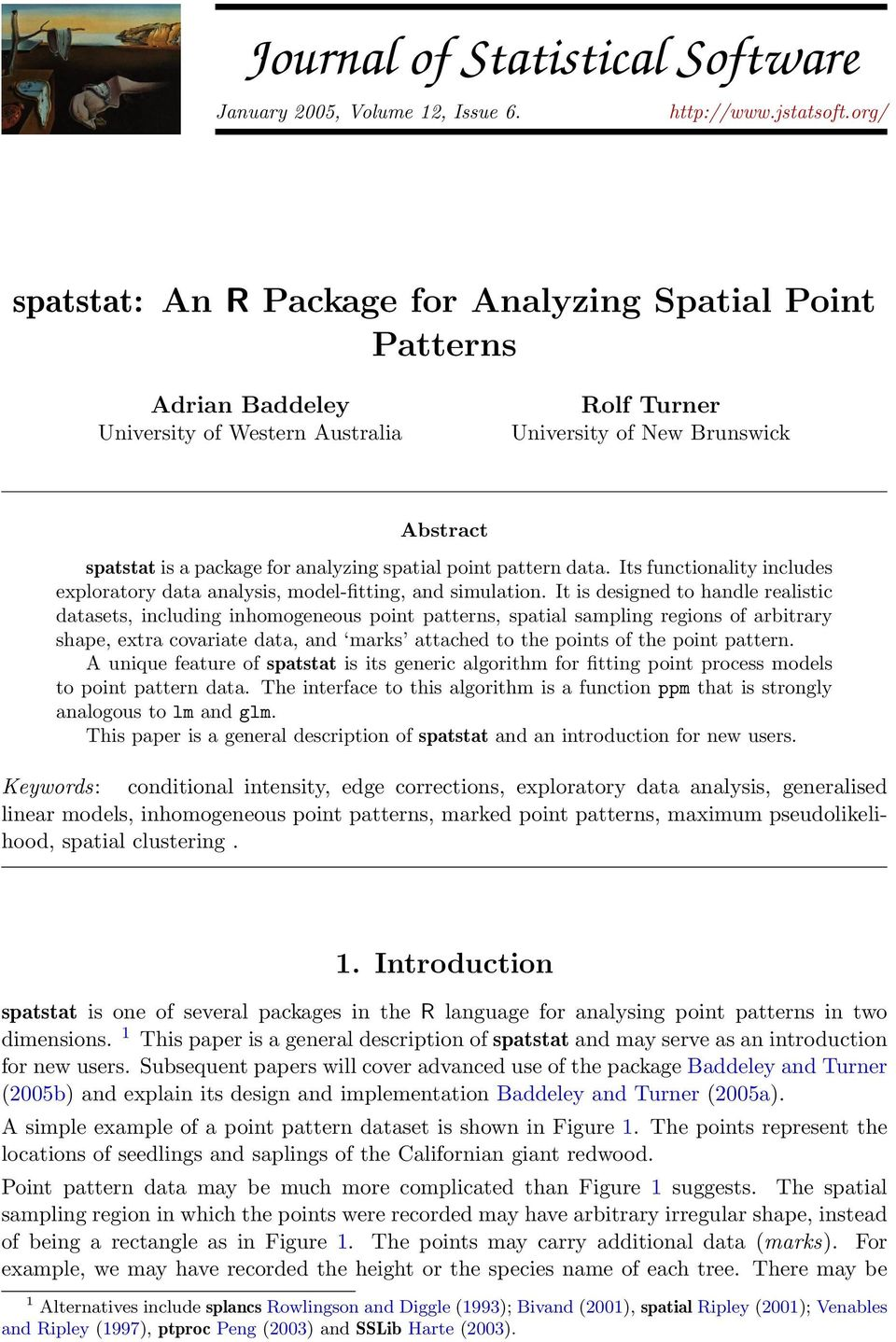 spatial point pattern data. Its functionality includes exploratory data analysis, model-fitting, and simulation.