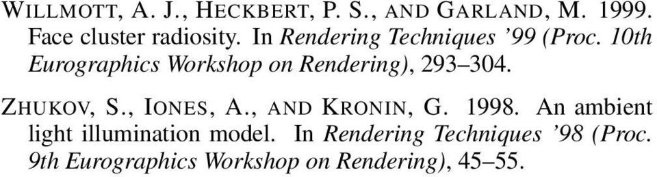 10th Eurographics Workshop on Rendering), 293 304. ZHUKOV, S., IONES, A.