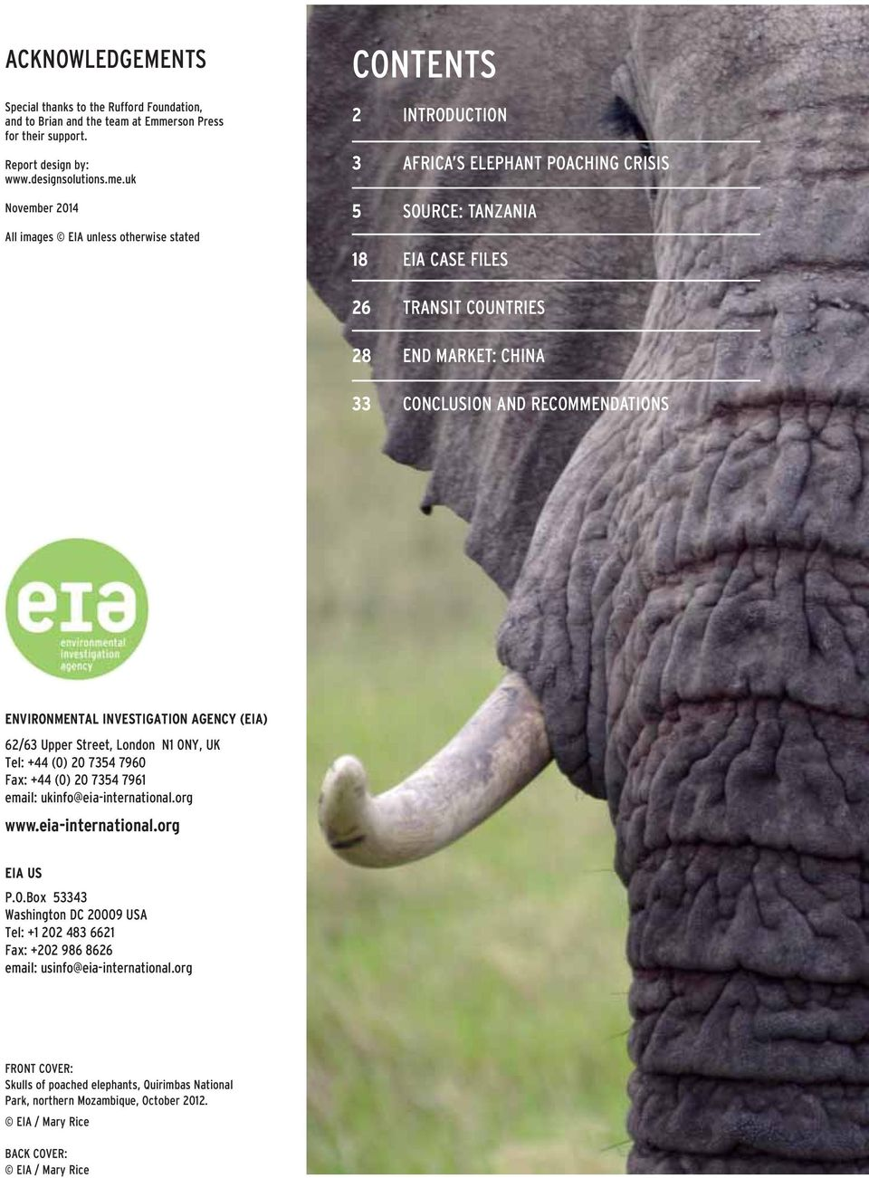 uk November 2014 All images EIA unless otherwise stated 2 3 5 18 26 28 33 INTRODUCTION AFRICA S ELEPHANT POACHING CRISIS SOURCE: TANZANIA EIA CASE FILES TRANSIT COUNTRIES END MARKET: CHINA CONCLUSION