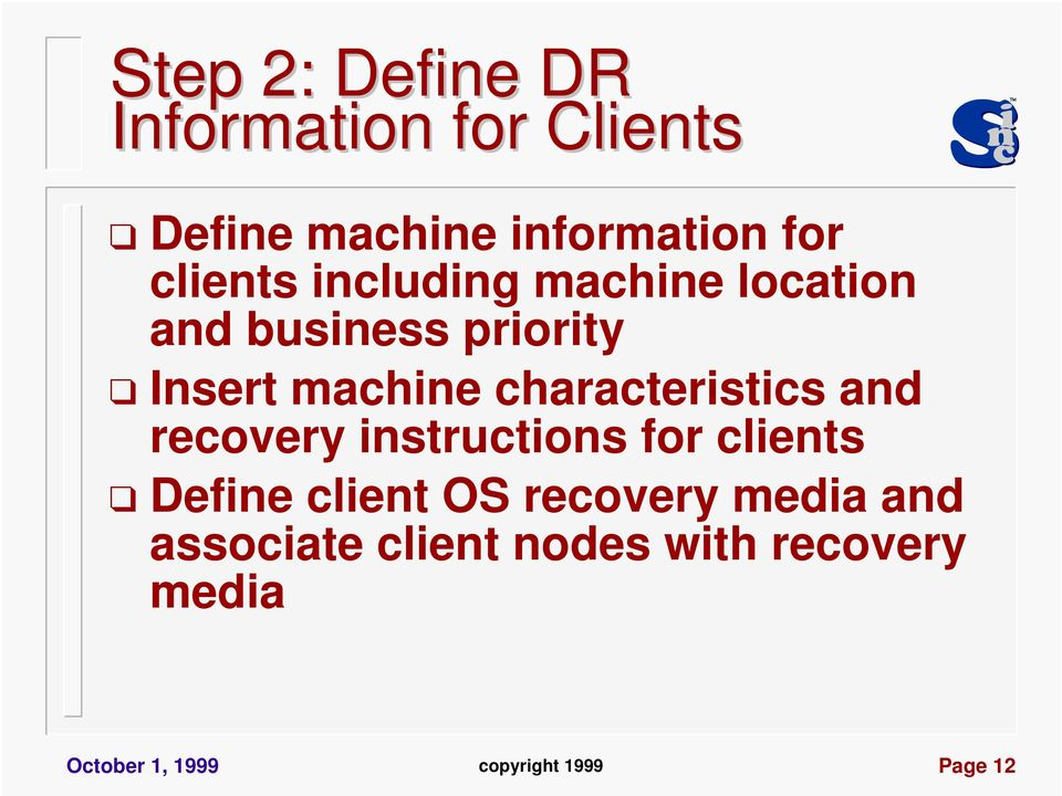 characteristics and recovery instructions for clients Define client OS