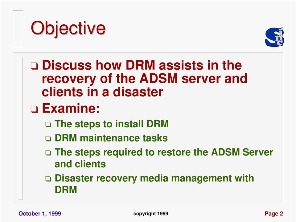 tasks The steps required to restore the ADSM Server and clients Disaster