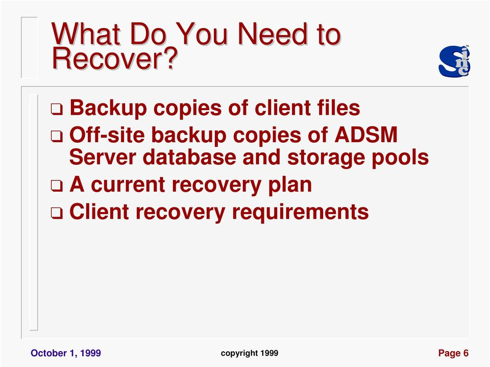 of ADSM Server database and storage pools A current