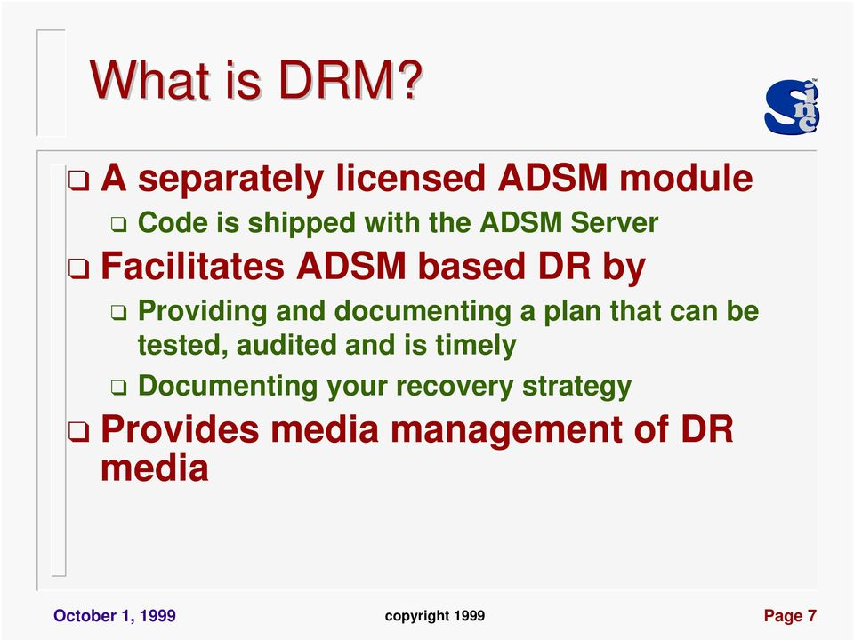 Facilitates ADSM based DR by Providing and documenting a plan that can be