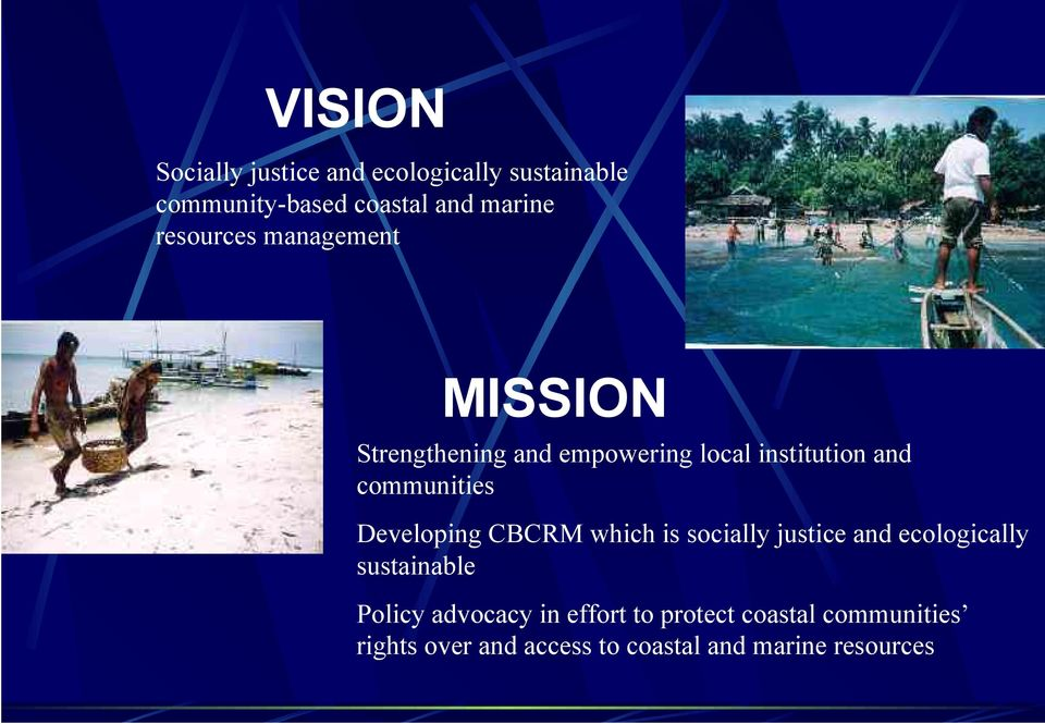 communities Developing CBCRM which is socially justice and ecologically sustainable Policy