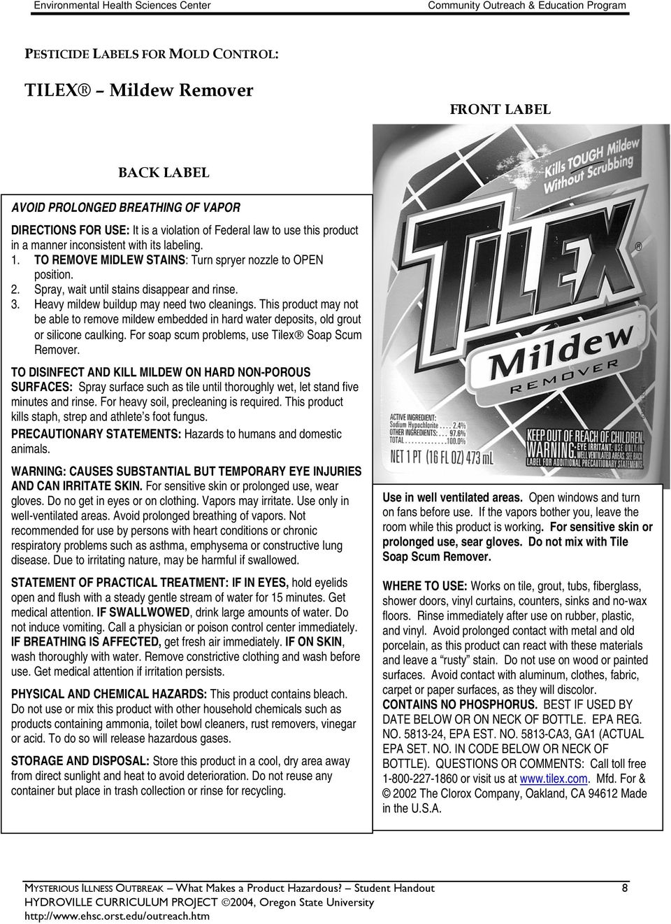 This product may not be able to remove mildew embedded in hard water deposits, old grout or silicone caulking. For soap scum problems, use Tilex Soap Scum Remover.