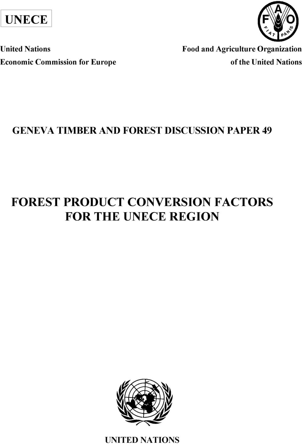 GENEVA TIMBER AND FOREST DISCUSSION PAPER 49 FOREST