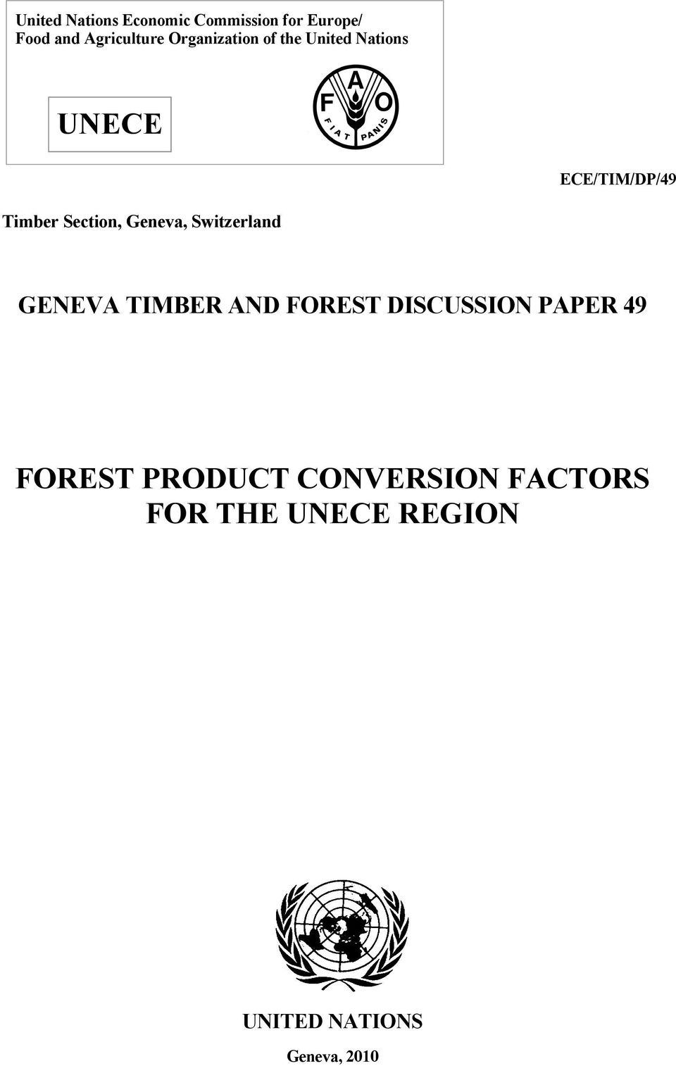 Geneva, Switzerland GENEVA TIMBER AND FOREST DISCUSSION PAPER 49 FOREST