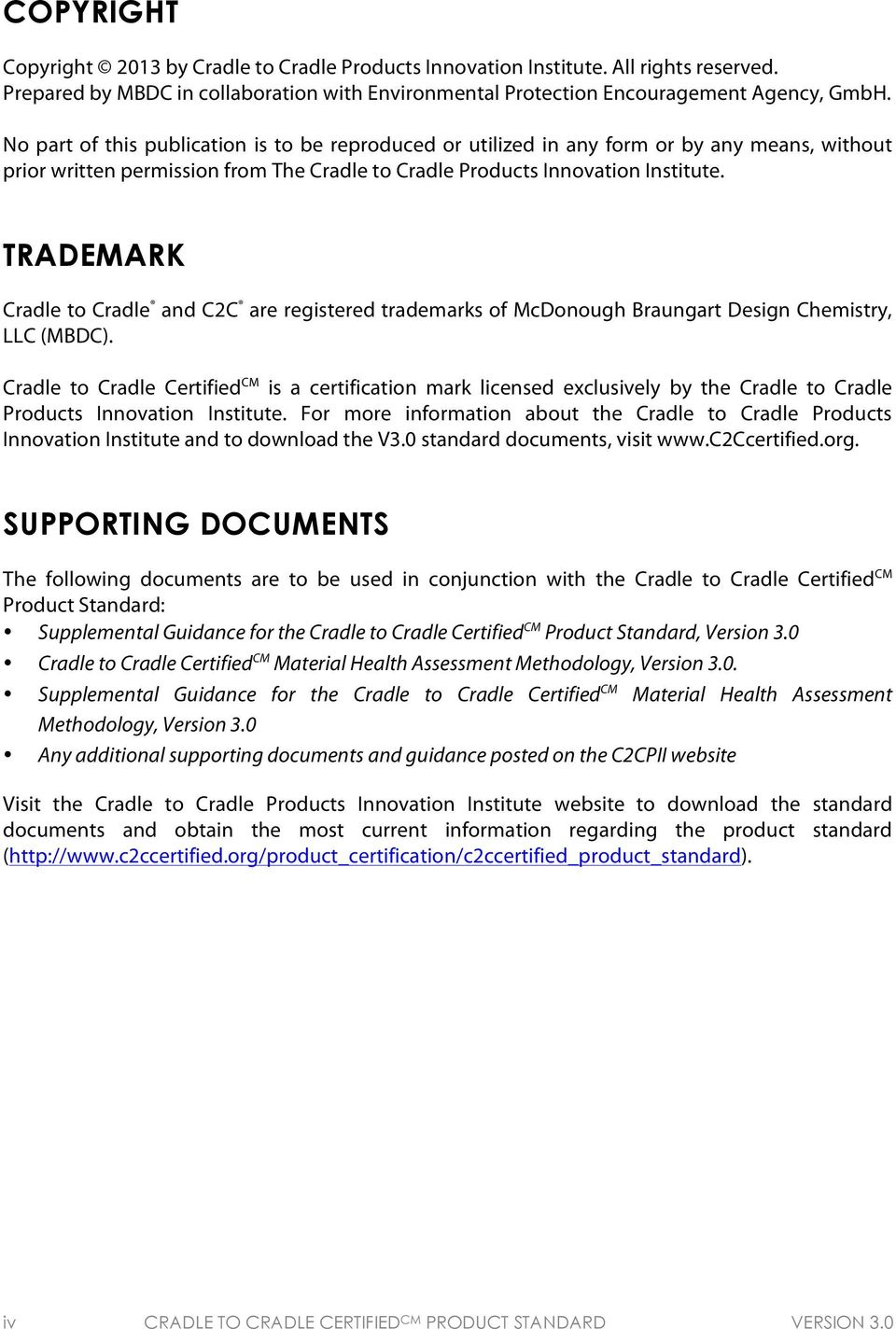 TRADEMARK Cradle to Cradle and C2C are registered trademarks of McDonough Braungart Design Chemistry, LLC (MBDC).